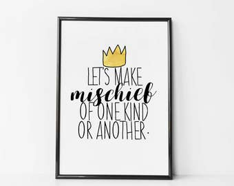 Let's Make Mischief Of One Kind Or Another - Where the Wild Things Are Nursery - Nursery Quote Print - Baby Shower Gift - We Love You So