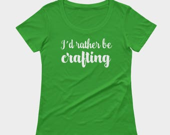 I'd rather be crafting shirt, t-shirt for crafters, gift for artists, choice of colours, flattering, funny tees designed by Felicianation In