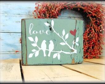 Wood Block - Love Sign - Bird Decor - Rustic Wedding Gift - Handmade Shelf Sitter - Mantel Display - Valentines Day Decor - Farmhouse Decor