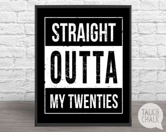 Straight Outta My Twenties DIGITAL Sign, PRINTABLE 30th Birthday Poster, 30th Birthday Decorations, A4, 8x10, 16x20 size, Instant Download
