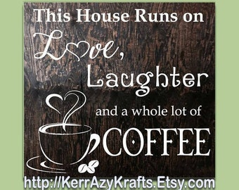 This House Runs on Love, Laughter and a Whole Lot of Coffee! Wood Home Decor Sign, Free USA Shipping