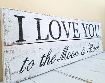 Wood sign - I love you to the moon & back - distressed wood sign - love you sign - rustic sign - to the moon and back - hand painted sign
