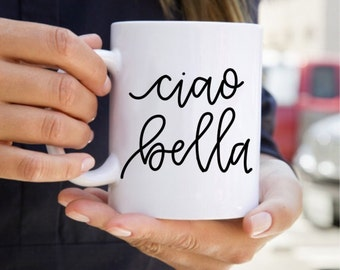 Ciao Bella  - 11oz mug // handlettered