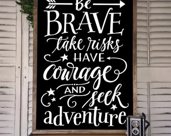 Be brave Sign - Farmhouse Style Sign - Boys room wall decor - Childrens Wall Art - Be Brave take risks - Framed Sign