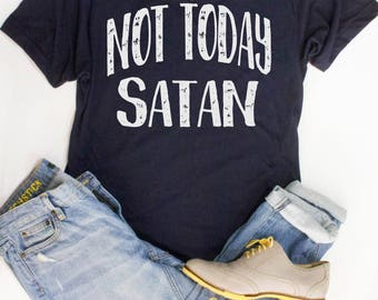 Not Today Satan T shirt / Graphic Tees for Her / Funny TShirts / Christian Shirts / Womens Jesus Shirt / Womens Tshirts / Christian Tees