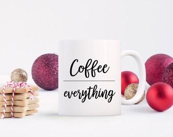 Coffee over Everything Black Mug, 11 oz., Christmas Gift, Secret Santa, Holiday Gift, Funny, 100% white ceramic