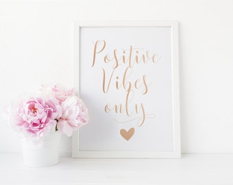 Positive Vibes Only, Real Foil Print, Home Decor