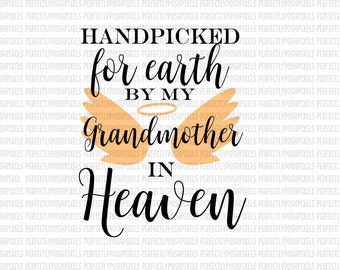 Hand Picked for Earth By Grandmother in Heaven SVG Heat Transfer Silhouette Studio Designer Edition Cricut Expression Design Space Printable