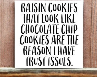 Raisin Cookies That Look Like Chocolate Chip Quote, Hand Painted Canvas, Funny Sign, Wall Art, Home Decor, Funny Quote, Custom Quote