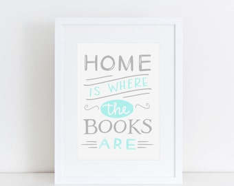 Bookish Print Gift For Book Lover Home Is Where The Books Are Bookworm Quote Art Book Lover Print Typographic Print Book Art