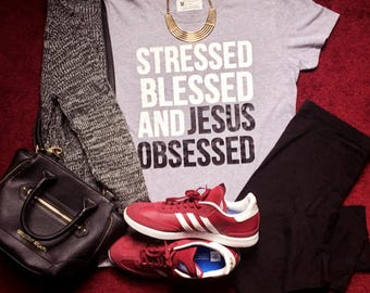 Stressed Blessed and Jesus obsessed Christian T Shirt-Christian shirt for Women-Women's Jesus Shirt-Cute Christian Shirts-Ladies faith shirt