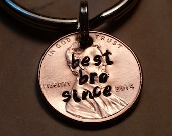 Best Bro Since Lucky Penny Key Chain/Gift for Brother/Gift for Friend/Cheap Gift/Bro Gift/Best Friend/Lucky Penny/Custom gift/affordable
