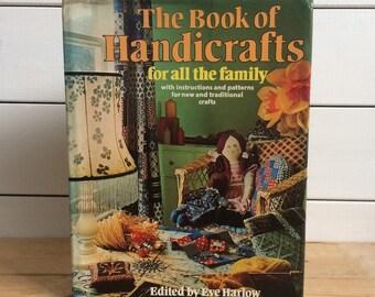 The Book of Handicrafts by Eve Harlow 1975 Hardback Edition Original Dustjacket
