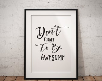 Dont Forget To Be Awesome Inspirational Motivational Printable Quote Office Wall Decor Bedroom Decor Black And White (10A) Instant Download