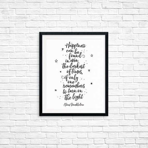 Printable Art, Happiness can be found in even the darkest of times, Harry Potter Quote, Book Movie Art, Digital Download, Quote Printables
