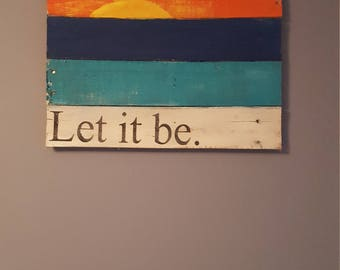 Let it be sunset rustic wood sign