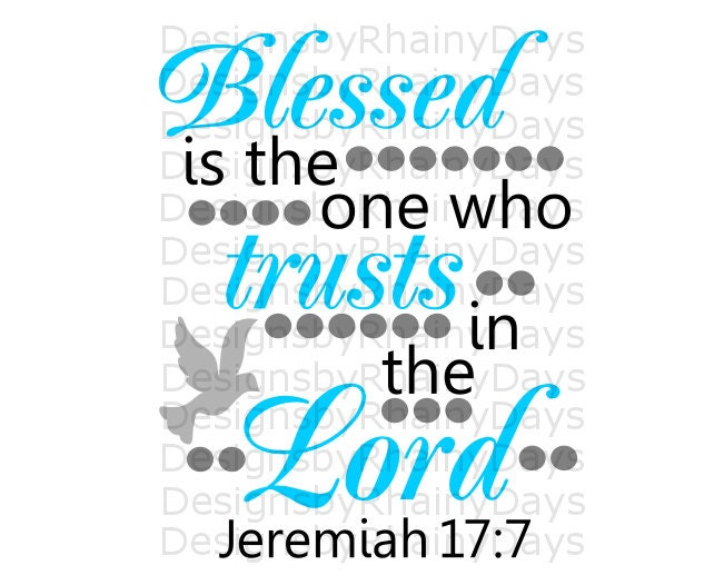 Buy 3 get 1 free! Blessed is the one who trusts in the Lord cutting file, Jeremiah 17:7, SVG, DXF, png, Christian SVG, Bible verse design