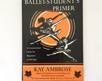 "1980 ""The Ballet Student's Primer"" Kay Ambrose Illustrated Dance Instruction Hardcover Book"