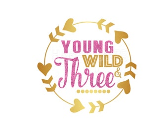 Young Wild and Three  Glitter Vinyl Bling Girly Girl/ 3rd Birthday Girl Iron On Decal Glitter Disney Iron On Vinyl Decal for shirt