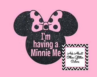 I'm Having a Minnie Me Glitter Bow Minnie Mouse Mom to be Maternity Baby Pregnancy Announcement Surprise Iron On Decal Vinyl for Shirt 096
