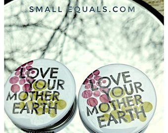 Love your Mother Earth button, spring, eco fashion, earth day, inspiration, fashion statement, march for science, eco jewelry