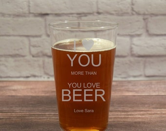 I Love You More Than You Love Beer, I Love You More Than Beer, Valentines Day Beer, You Love Beer, I Love Beer, Funny Beer Glass, Funny Beer