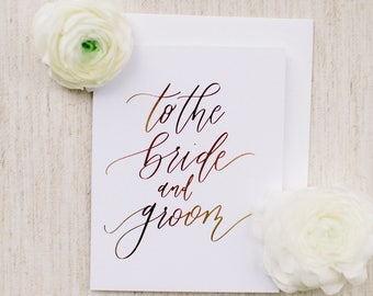 To The Bride and Groom - Foil Calligraphy Card