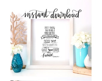 Jeremiah 29:11 - Instant Download - Art Print - Printable - Bible Verse Print - Dorm Decor - Gift for Her - Bible Verse - Wall Decor - Print