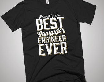 The Best Computer Engineer Ever T-Shirt
