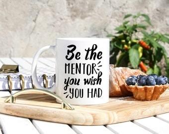 Mentor Coffee Mug - Mentor Gift - Gift For Mentor - Funny Mentor Tea Cup - Mentor You Wish You Had - Professor Gift Cup - Teacher Mug