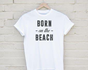 Born On The Beach Tshirt
