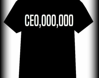 CEO Millionaire shirt, CEO tshirt, Boss tshirt, black and white ceo shirt, S, M, L, XL