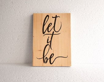 Inspirational typography print - Best friend gift - Let it be wall art - Motivational office decor - Let it be sign - Housewarming gift