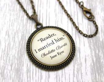 Jane Eyre, 'Reader, I Married Him', Charlotte Brontë Quote Necklace or Keychain, Keyring.