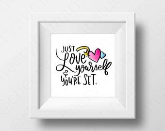Love Yourself - Print / Inspirational / Encouragement