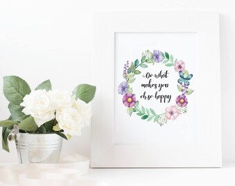 Wall Print - Flower Print Home Decor - Do What Makes You Oh-So Happy