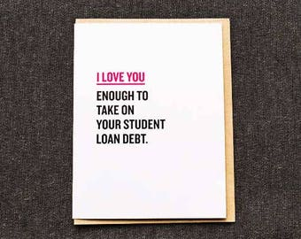 Student Debt Funny Greeting Card, Funny Love Card,  Anniversary Greeting Card, Humor,  Millennial Struggles, Love Greeting Card, Typography