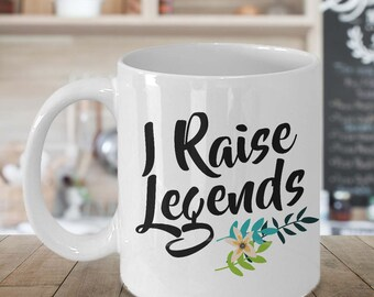 I Raise Legends Funny Coffee Mug for Mom -  Cute Gifts for Moms - Mom Gift - Mom Birthday Gift - Grandma Gift
