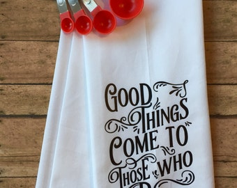 Good Things Come to Those Who Bake Kitchen Towel
