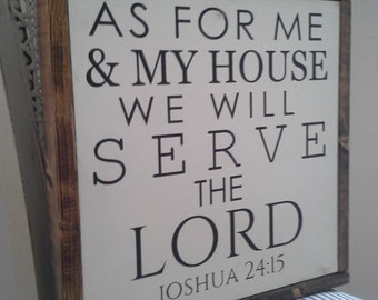 1'x1' As for me and my house we will serve the Lord Joshua 24:15