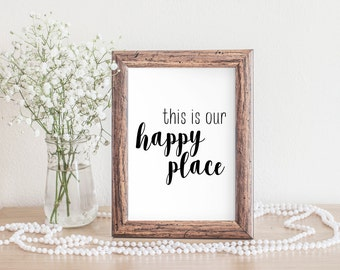 This Is Our Happy Place Print - Instant Download