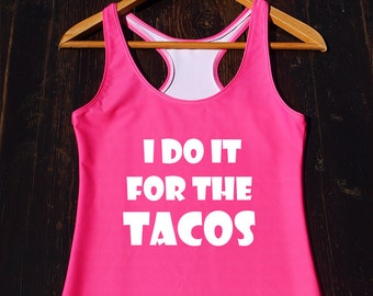 Funny Tacos Shirt - tacos workout shirt, funny tacos top, tacos lover shirt, tacos gifts, cute tacos top, gifts for her, funny workout shirt