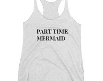 Part Time Mermaid Summer Tank // Beach Tank