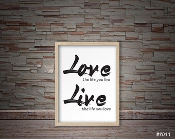 live the life you love, love the life you live, motivational quote print, Inspirational print, minimalist print, typography print #P011