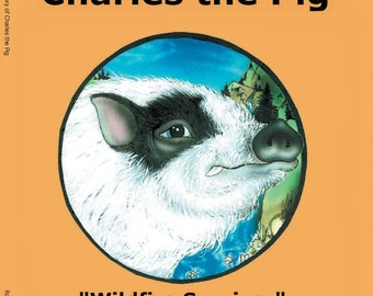 The Miraculous Story of Charles the Pig Book Hardcover, children's book, pig coloring book, pig bookmark, pig bookends, fundraiser, pig gift