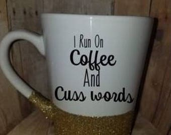 I run on Coffee and cuss words Mug