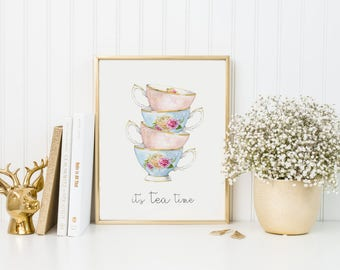 It's Tea Time Print-Tea Time-High Tea Print-Tea Cups-Stacked Tea Cups-Floral Teacup Print-Kitchen Print-Instant Download-Wall Art Decor