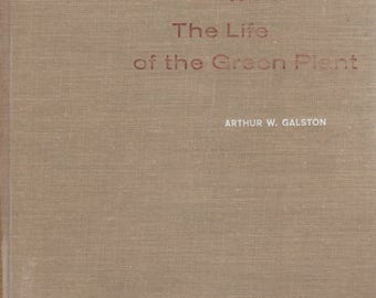 The Life of The Green Plant Second Edition by Arthur W. Galston 1964 Hardback Book Foundations of Modern Biology Series