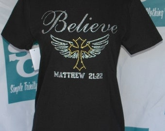 Believe /Cross/Wings/ Matthew 21 22/ Rhinestones/Glitter