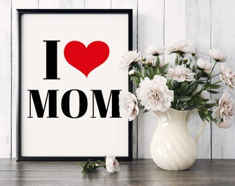 "Poster ""I love Mom"" * Modern poster * Housewarming Gift * Mother's day gift * LOVE * Digital Poster * Mom love * Art Poster"